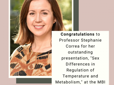 """Congratulations to Professor Stephanie Correa for her outstanding presentation. """"Sex Differences in regulation of temperature and metabolism"""" at the MBI Faculty Seminar Series"""