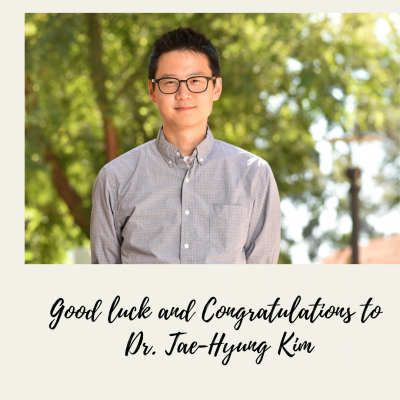 Good luck and Congratulations to Dr. Tae-Hyung Kim!